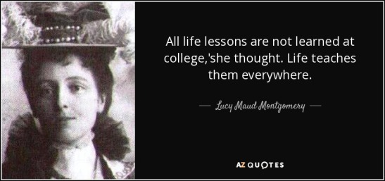 quote-all-life-lessons-are-not-learned-at-college-she-thought-life-teaches-them-everywhere-lucy-maud-montgomery-38-12-95